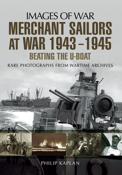 Merchant Sailors at War 1943 - 1945