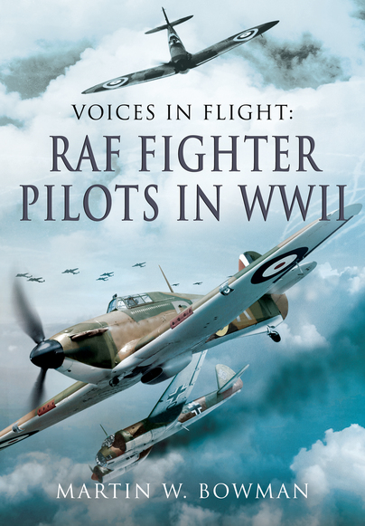 Voices in Flight: RAF Fighter Pilots in WW II