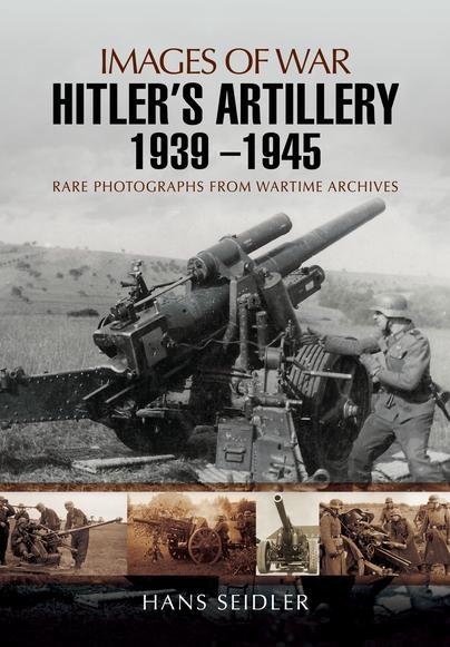 Hitler's Artillery 1939 – 1945