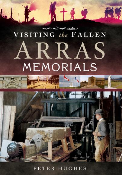 Visiting the Fallen - Arras Memorials