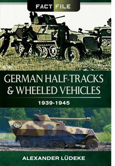 German Half-Tracks and Wheeled Vehicles