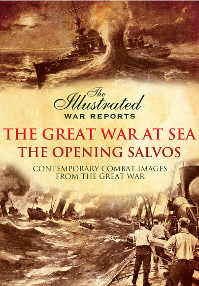 The Great War At Sea - The Opening Salvos