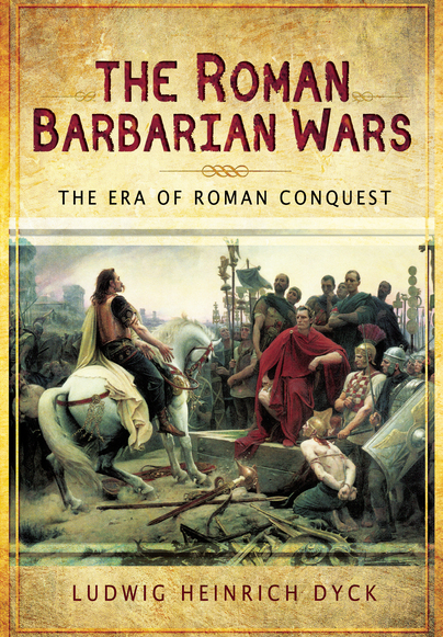 The Roman Barbarian Wars