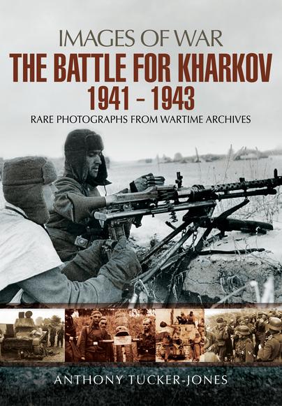 The Battle for Kharkov 1941 - 1943
