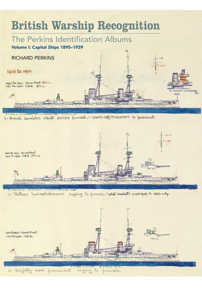 British Warship Recognition: The Perkins Identification Albums, Volume I