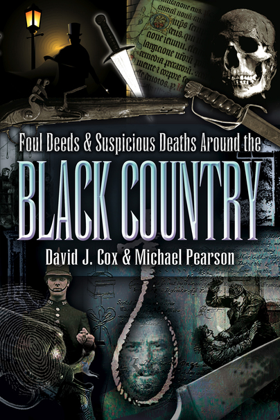 Foul Deeds and Suspicious death around the Black Country