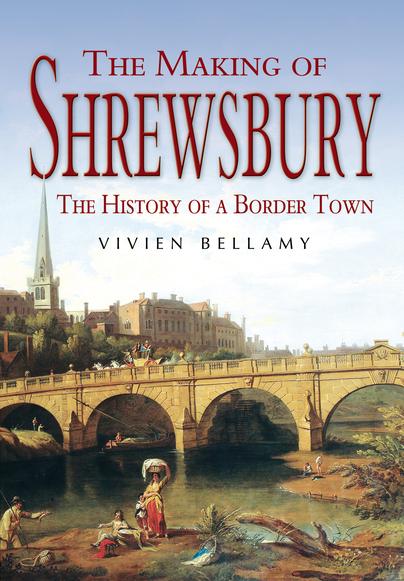 The Making Of Shrewsbury