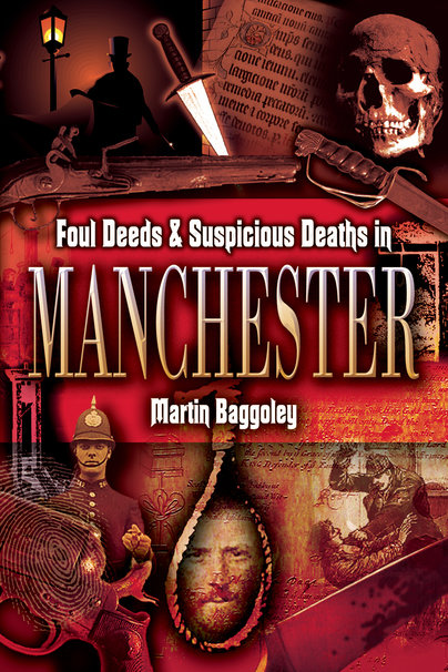 Foul Deeds & Suspicious Deaths in Manchester