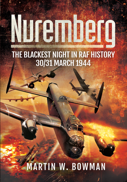 Nuremberg: The Blackest Night in RAF History