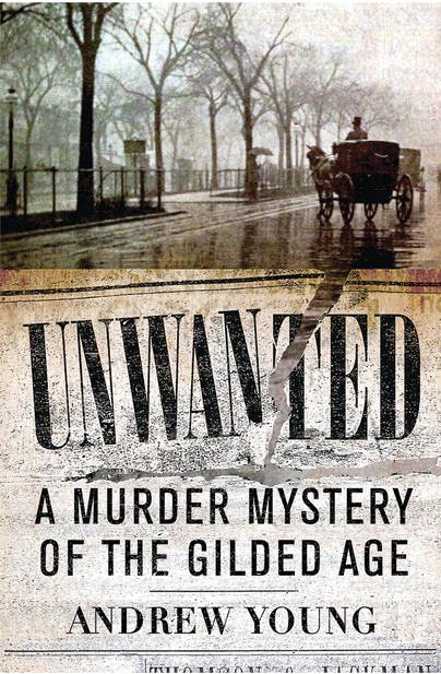 Unwanted: A Murder Mystery of the Gilded Age