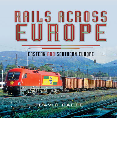 Rails Across Europe - Eastern and Southern Europe