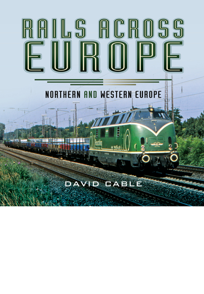 Rails Across Europe - Northern and Western Europe