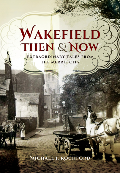 Wakefield Then & Now