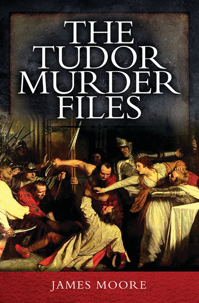 The Tudor Murder Files