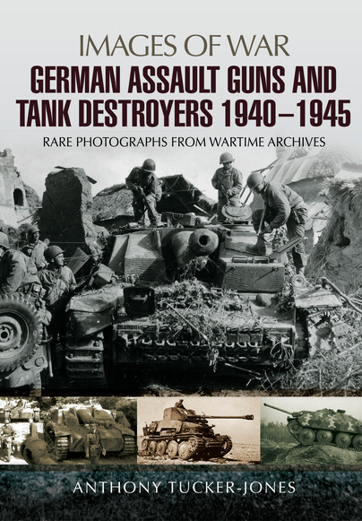German Assault Guns and Tank Destroyers 1940 - 1945