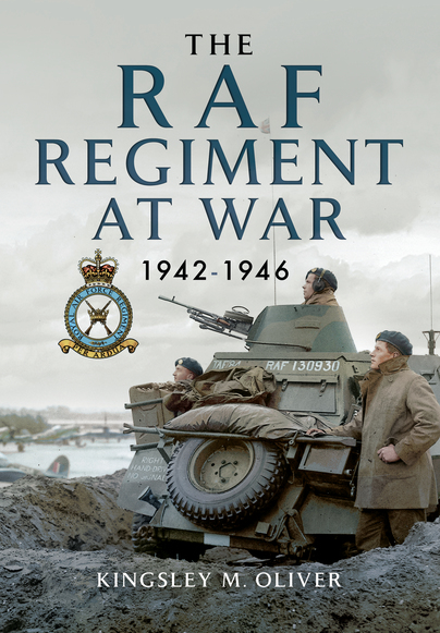 The RAF Regiment at War 1942-1946