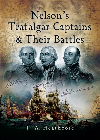 Nelson's Trafalgar Captains & Their Battles.