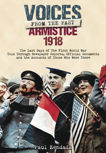 Voices From the Past: Armistice 1918
