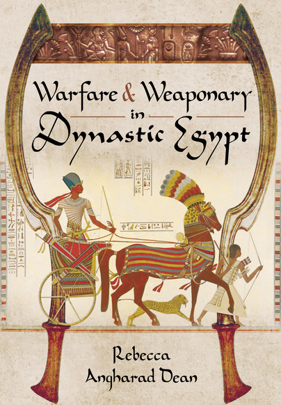 Warfare and Weaponry in Dynastic Egypt
