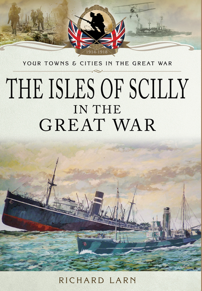 The Isles of Scilly in the Great War