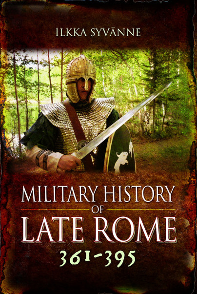 The Military History of Late Rome 361-395
