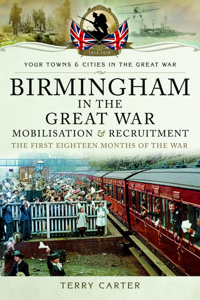 Birmingham in the Great War – Mobilisation and Recruitment