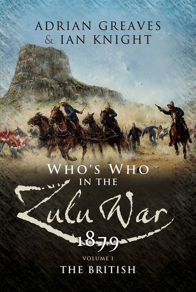 Who's Who in the Anglo Zulu War 1879 - Volume 1