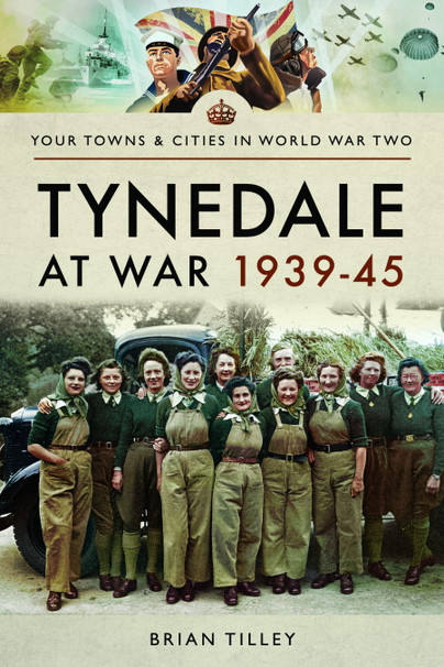 Tynedale at War 1939–1945