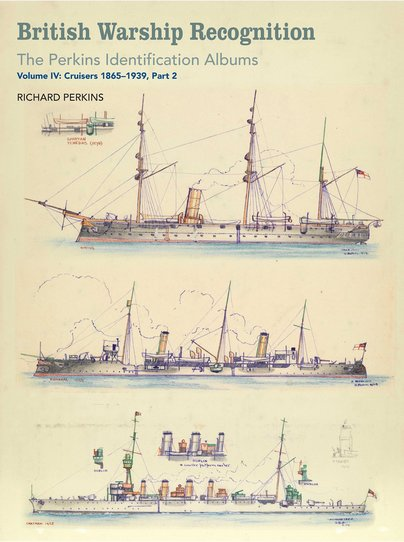 British Warship Recognition: The Perkins Identification Albums - Volume IV