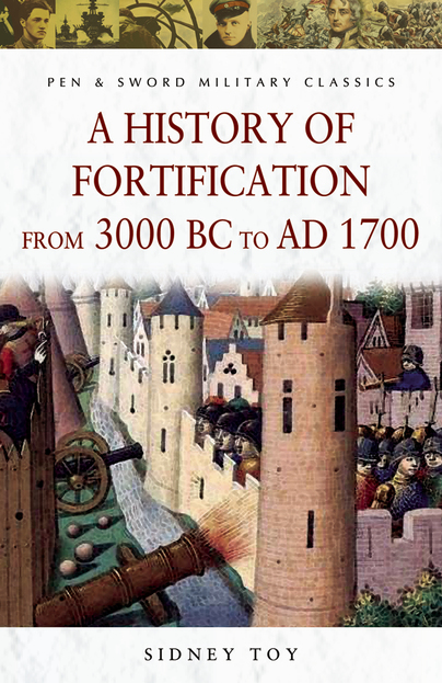 A History of Fortification from 3000 BC to AD 1700