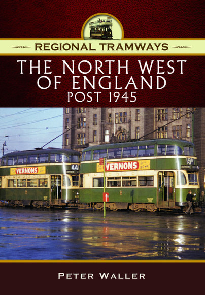 Regional Tramways - The North West of England, Post 1945
