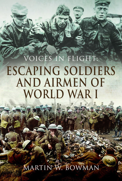 Voices in Flight: Escaping Soldiers and Airmen of World War I
