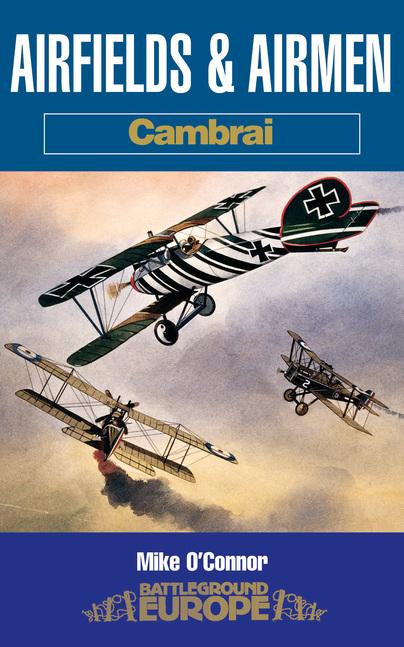 Airfields & Airmen of Cambrai