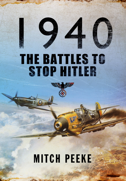 1940: The Battles to Stop Hitler
