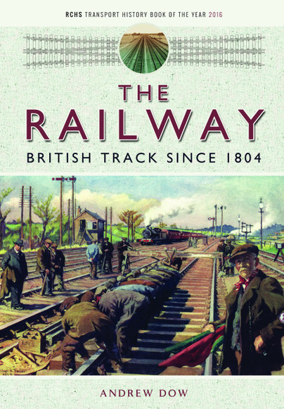 The Railway - British Track Since 1804