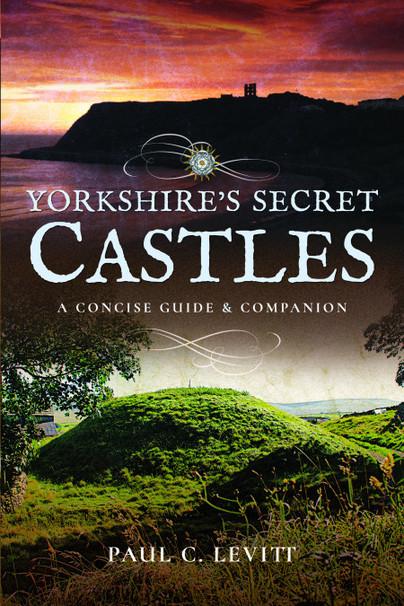 Yorkshire's Secret Castles