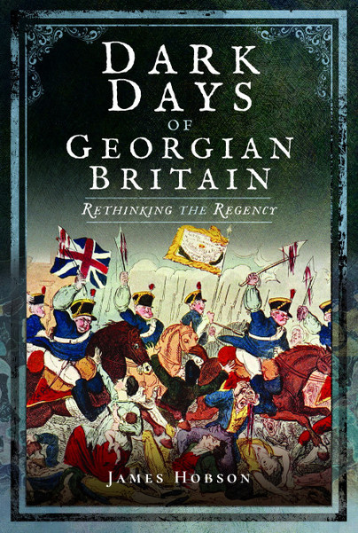 Dark Days of Georgian Britain