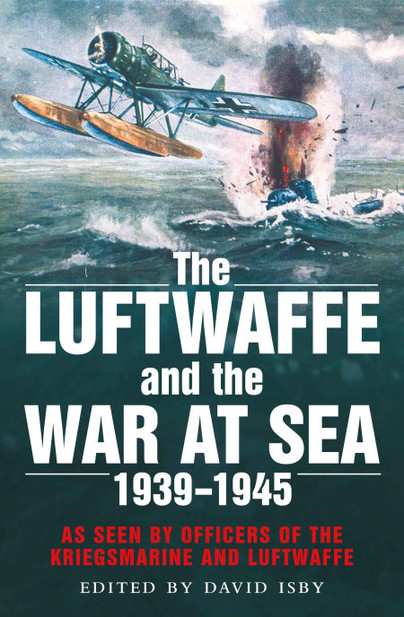 The Luftwaffe and the War at Sea