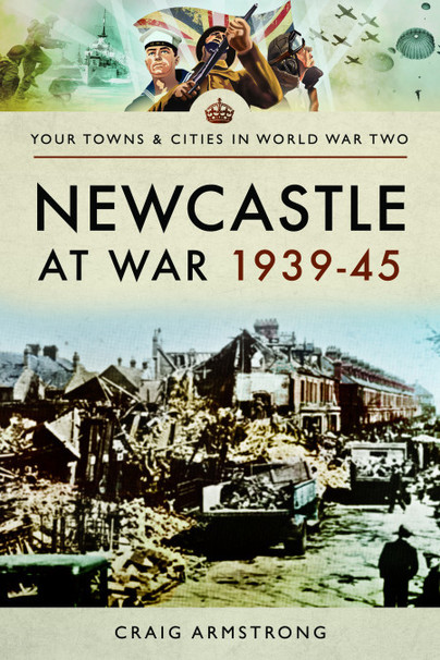 Newcastle at War 1939–45