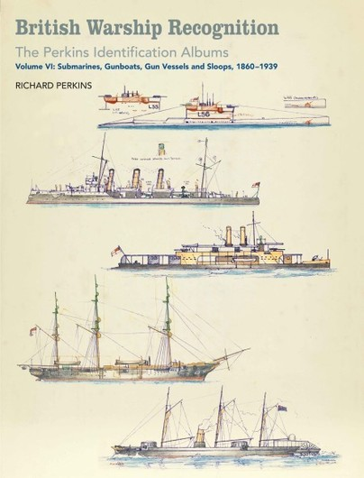 British Warship Recognition: The Perkins Identification Albums Volume VI