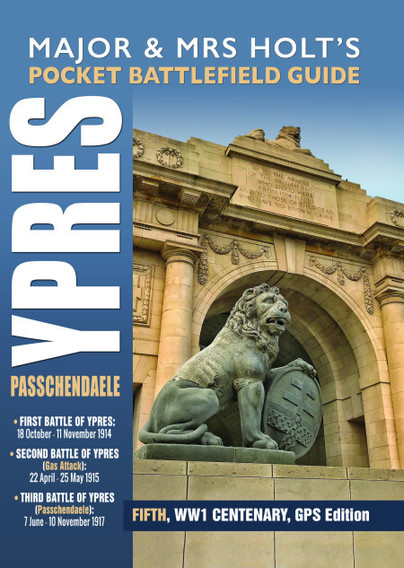 Major & Mrs Holt's Pocket Battlefield Guide to Ypres and Passchendaele – Fully Updated for 2018