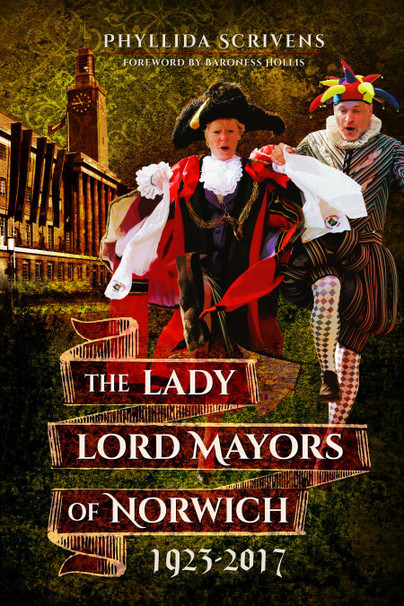 The Lady Lord Mayors of Norwich 1923–2017