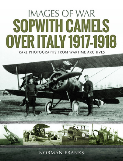 Sopwith Camels Over Italy, 1917–1918