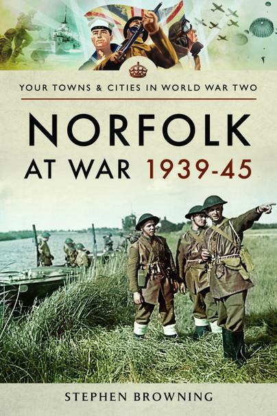 Norfolk at War 1939-45