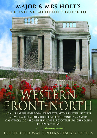 Major & Mrs Holt's Concise Illustrated Battlefield Guide - The Western Front - North