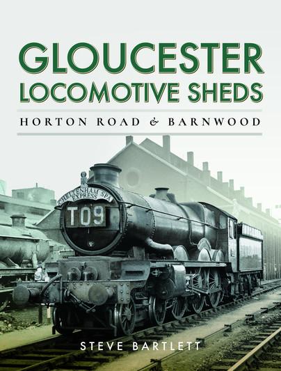 Gloucester Locomotive Sheds: Horton Road & Barnwood