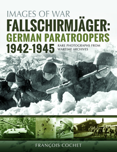 Fallschirmjäger: German Paratroopers - 1942–1945