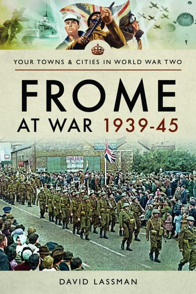 Frome at War 1939–45