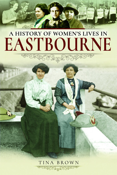 A History of Women's Lives in Eastbourne