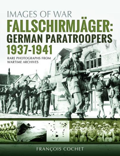 Fallschirmjäger: German Paratroopers - 1937–1941